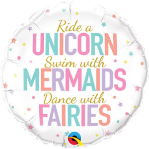 Ride a Unicorn, Swim with Mermaids, Dance with Fairies Foil